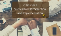 7 Tips for a Successful ERP Selection and Implementation